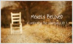 Merely Beloved